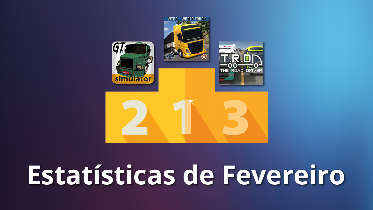 Fevereiro: World Truck Driving lidera ranking de downloads, Grand Truck Simulator se mantem em segundo e The Road Driver surpreende!